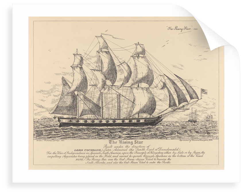The 'Rising Star' (1821) built.... for the War of Independence in Spanish South America.... sails or by steam.... first Steam-driven Vessel to traverse the South Atlantic, and also the first Steam Vessel to enter the Pacific by Vaus & Crampton