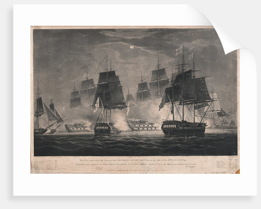 This Print, representing the Defeat of the Squadron of Don Miguel, on the night of the 10th of Octr off Vigo. Is dedicated...to Her Most Faithful Majesty, Donna Maria 2nd... by William John Huggins