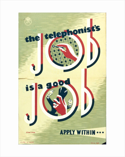 The telephonist's job is a good job. Apply within... by Stan Krol