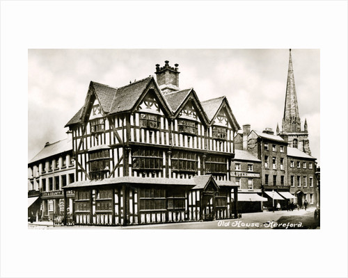 Old House, Hereford, Herefordshire by Anonymous