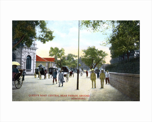 Queens Road Central, near the Parade Ground, Hong Kong, China by Anonymous