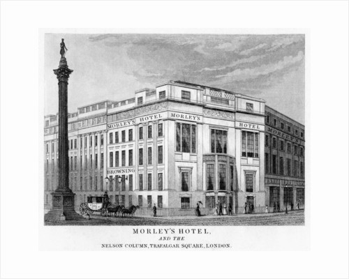 Morley's Hotel and Nelson's Column, Trafalgar Square, Westminster, London by Anonymous