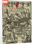 The Shoemaker's Holiday, 2014 by Phillip Breen