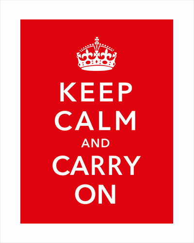 Keep Calm and Carry On by John Parrot