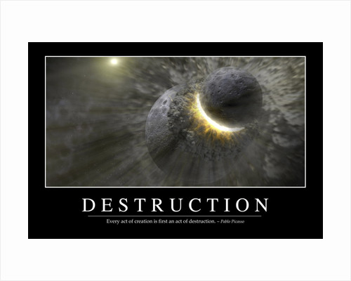Destruction: Inspirational Quote and Motivational Poster by Anonymous