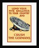 Vintage World War One poster of a giant coin crushing a German soldier. by John Parrot