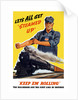World War II poster of an engineer rolling up his sleeves and a locomotive in motion. by John Parrot